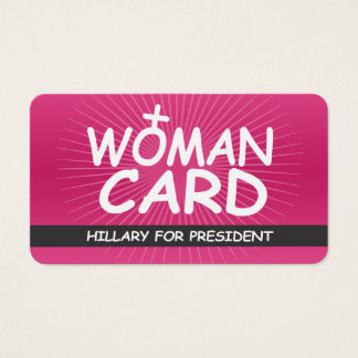 The Woman Card - Hillary for President 2016