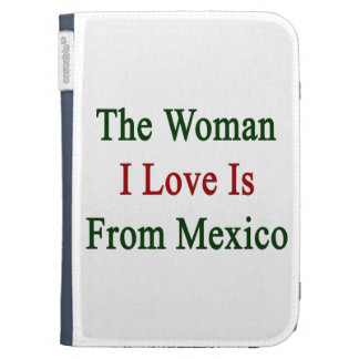 The Woman I Love Is From Mexico Kindle Keyboard Case