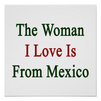 The Woman I Love Is From Mexico Poster
