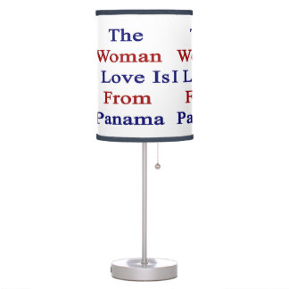 The Woman I Love Is From Panama Desk Lamps