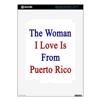 The Woman I Love Is From Puerto Rico Decals For iPad 3