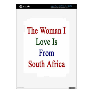 The Woman I Love Is From South Africa Decals For iPad 3