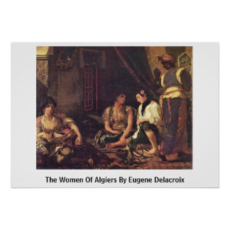 The Women Of Algiers By Eugene Delacroix Poster