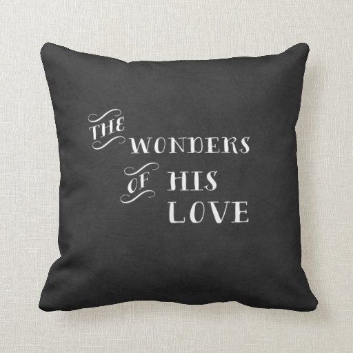 The Wonders Of His Love Christmas Decor Pillow Zazzle