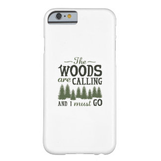 The Woods Are Calling Barely There iPhone 6 Case