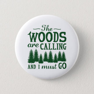 The Woods Are Calling Button