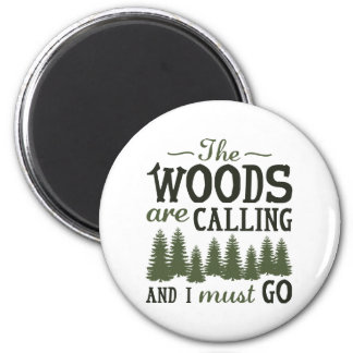 The Woods Are Calling Magnet