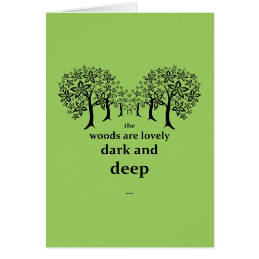 The woods are lovely dark and deep greeting card zazzle for The apartment design your destiny episode 1