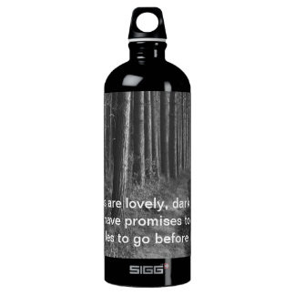 The woods are lovely, dark and deep water bottle