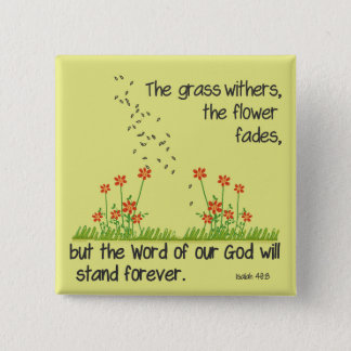 The Word of Our God will Stand Forever Isaiah 40:8 Pinback Button