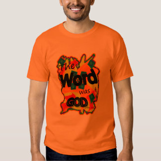 The Word Was God T Shirt
