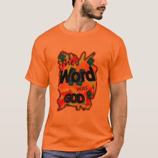 The Word Was God T-Shirt