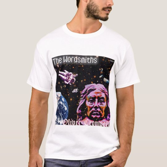 The Wordsmiths - Oliver Cromwell T Shirt