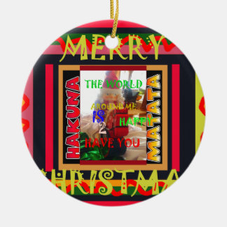 The world around Me is happy to Have You colors Me Ceramic Ornament