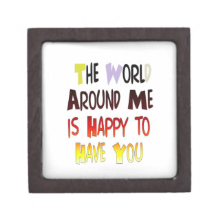 The World Around Me is Happy To Have You Jewelry Box