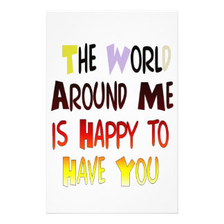 The World Around Me is Happy To Have You Stationery