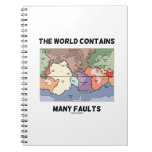The World Contains Many Faults (Plate Tectonics) Spiral Notebooks