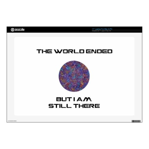 "The World Ended, but I'm still there 17"" Laptop Decals"