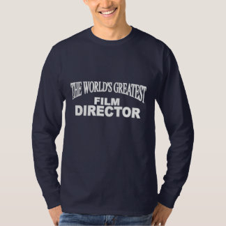 The World&' Greatest Film Director T-Shirt