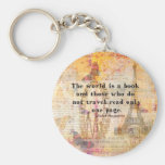 The world is a book and those who do not travel basic round button keychain