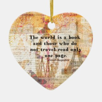 The world is a book and those who do not travel ceramic ornament
