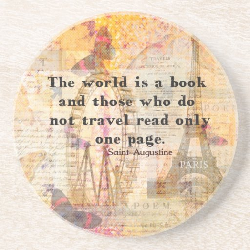 The world is a book and those who do not travel coasters
