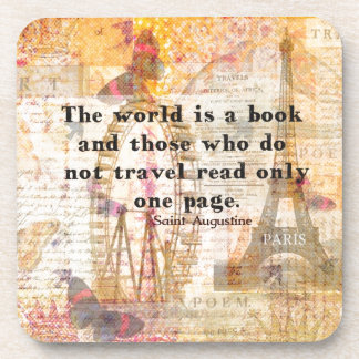 The world is a book and those who do not travel drink coaster