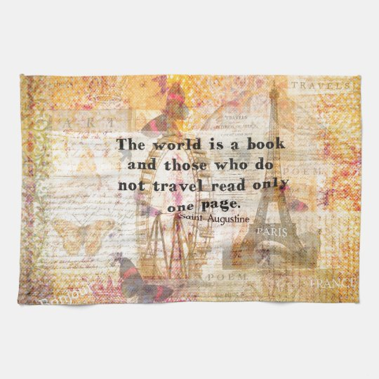 The world is a book and those who do not travel hand towels