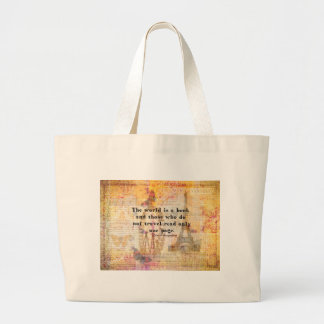 The world is a book and those who do not travel large tote bag