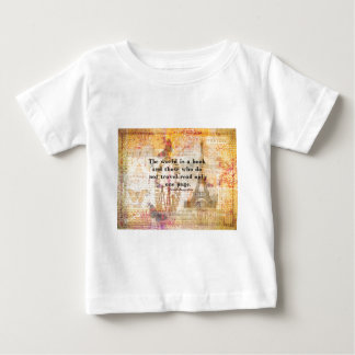 The world is a book and those who do not travel tee shirt