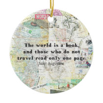 The world is a book TRAVEL QUOTE Ceramic Ornament