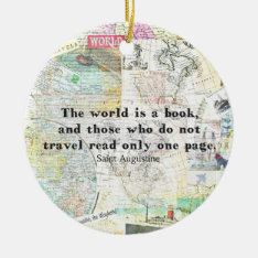 The World Is A Book Travel Quote Ceramic Ornament at Zazzle