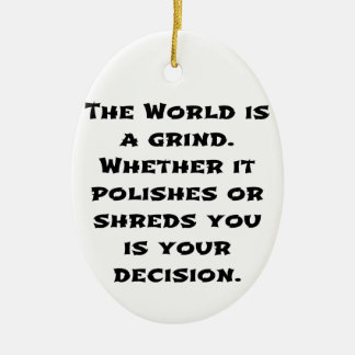 The World Is A Grind Ceramic Ornament