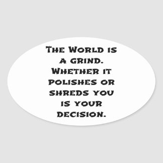 The World Is A Grind Oval Sticker