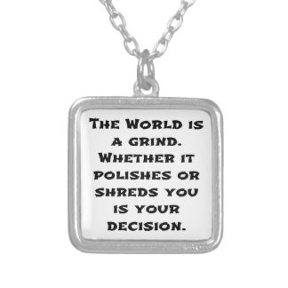The World Is A Grind Silver Plated Necklace
