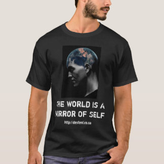 The World is a Mirror of Self. T-Shirt