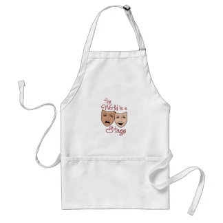 THE WORLD IS A STAGE ADULT APRON