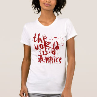 the world is a vampire T-Shirt