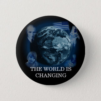 The World Is Changing Button Black