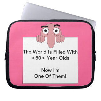 The World is Filled With <Your Age> Year Olds Laptop Computer Sleeves