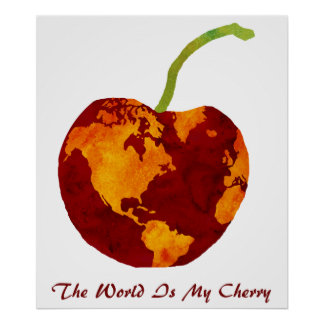 The World Is My Cherry Posters