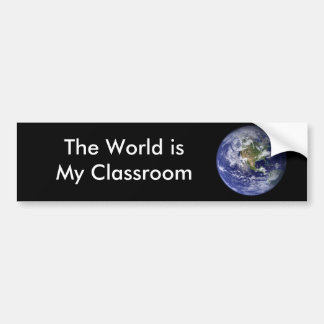 The World is My Classroom Bumper Stickers