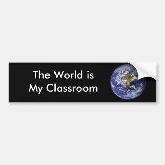 The World is My Classroom Car Bumper Sticker