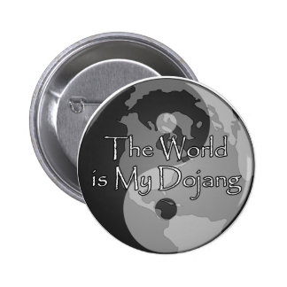The World Is My Dojang 2 Inch Round Button