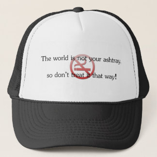 The world is not your ashtray trucker hat