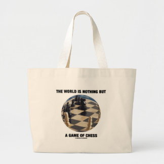 The World Is Nothing But A Game Of Chess Large Tote Bag
