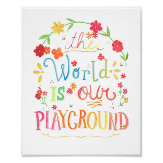 The World Is Our Playground art print