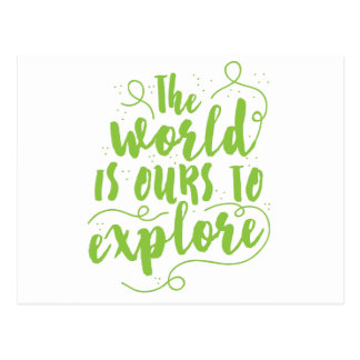 the world is ours to explore postcard