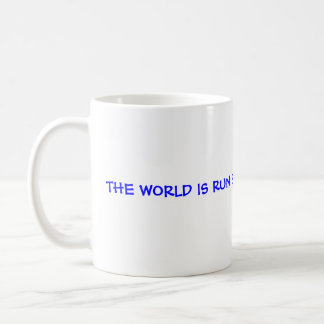 THE WORLD IS RUN BY THOSE WHO SHOW UP Mugs