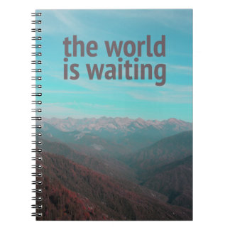 The world is waiting notebook